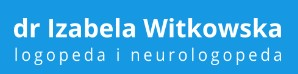 dr Izabela Witkowska - Logopeda i nerulogopeda